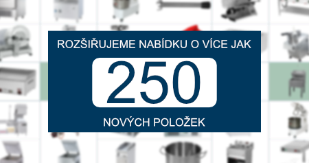 Více jak 250 nových položek pro naše zákazníky